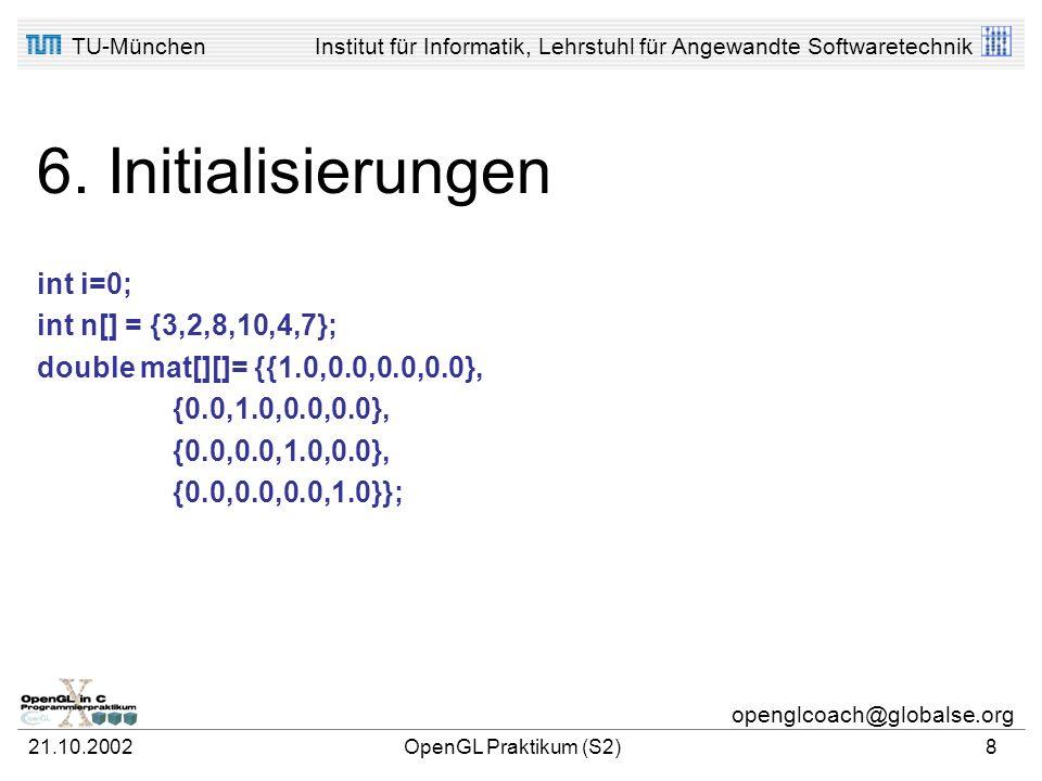 6. Initialisierungen int i=0; int n[] = {3,2,8,10,4,7};